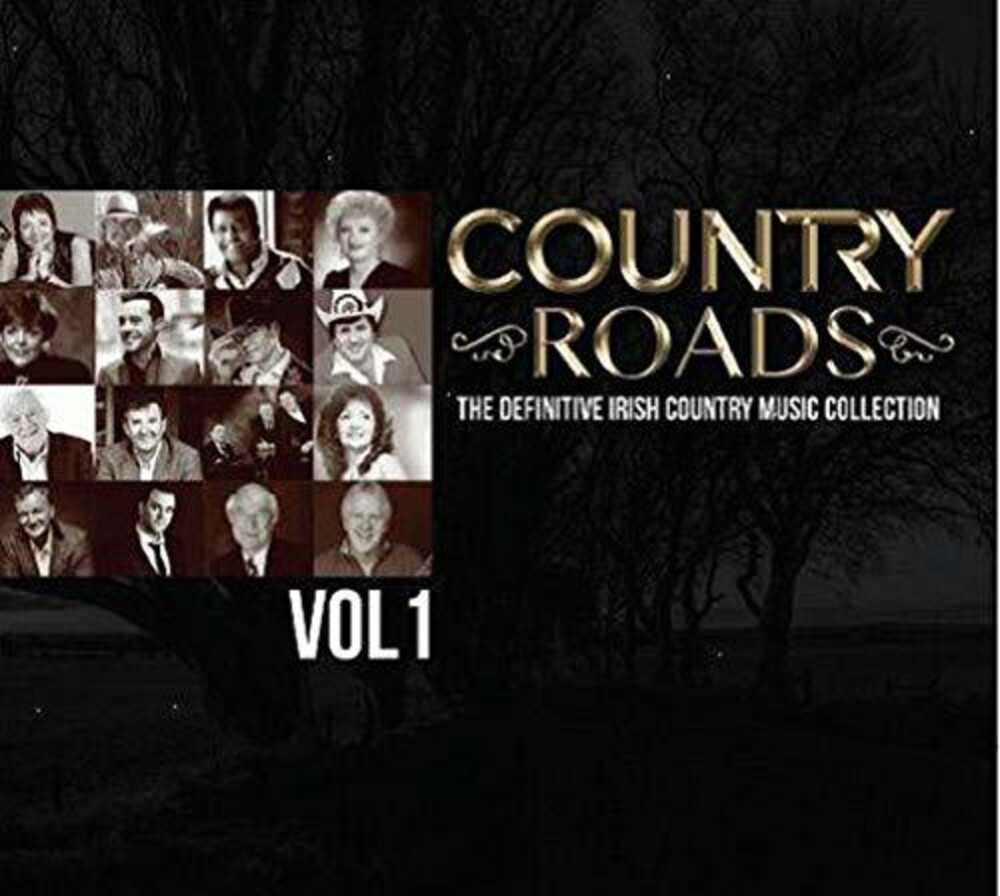 Various Artists - Country Roads Vol 1: The Definitive Irish Country Music Collection