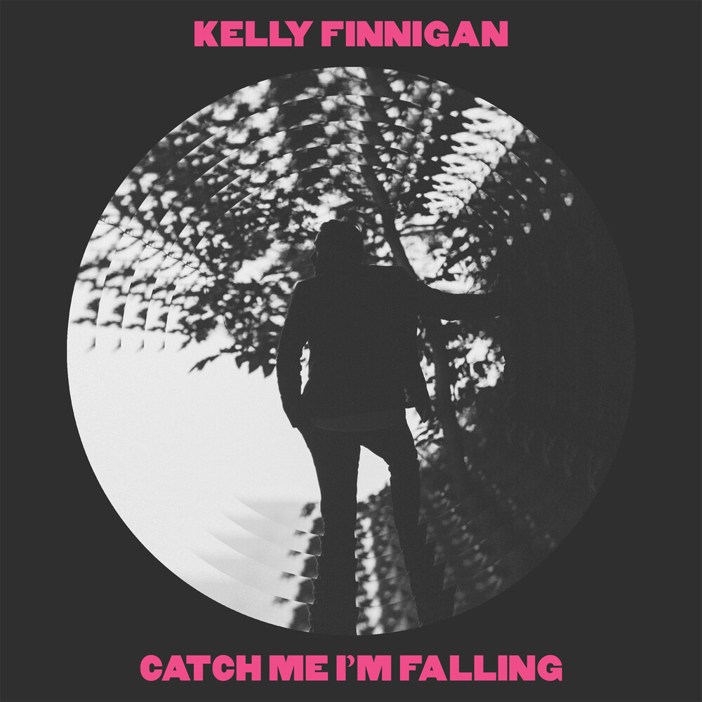 Kelly Finnigan - Catch Me I'm Falling (Pnk) (Can)