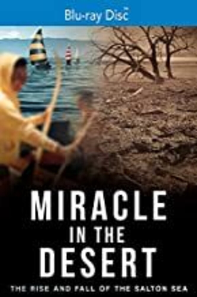 - Miracle in the Desert: The Rise and Fall of the Salton Sea