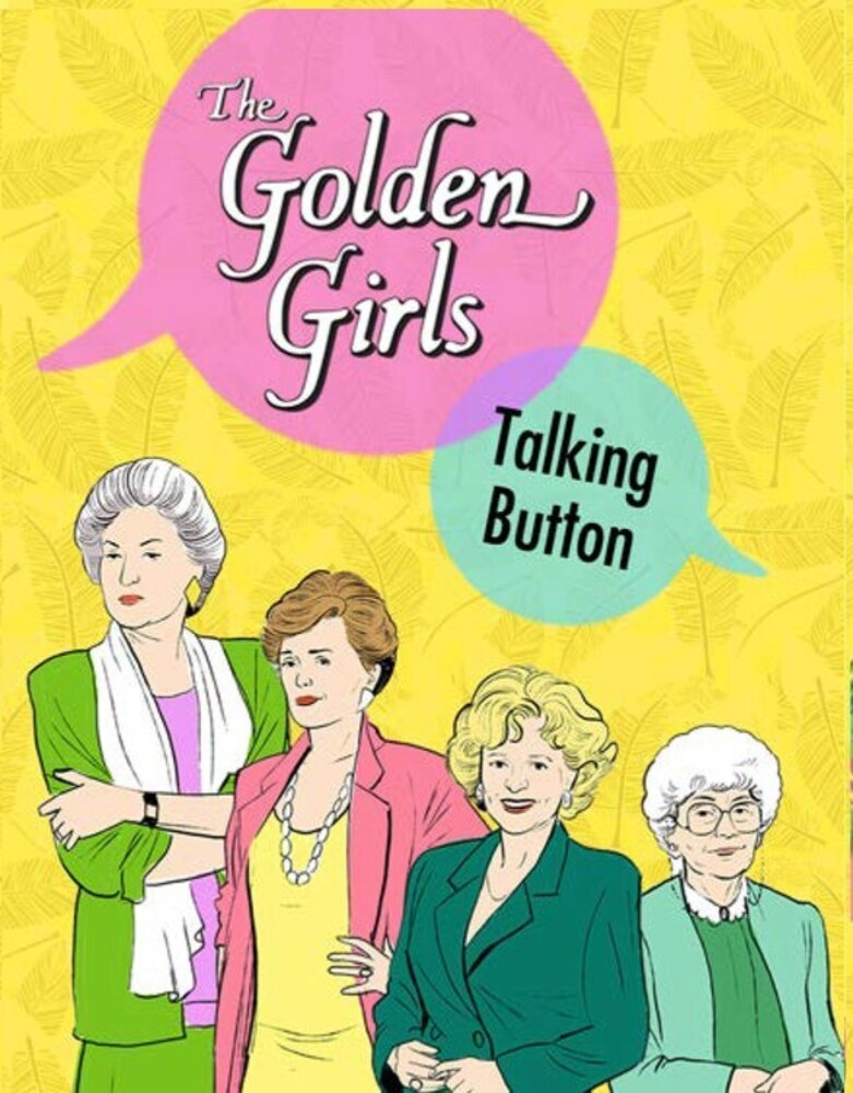 - The Golden Girls: Talking Button