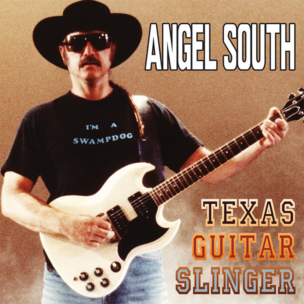 Angel South - Texas Guitar Slinger