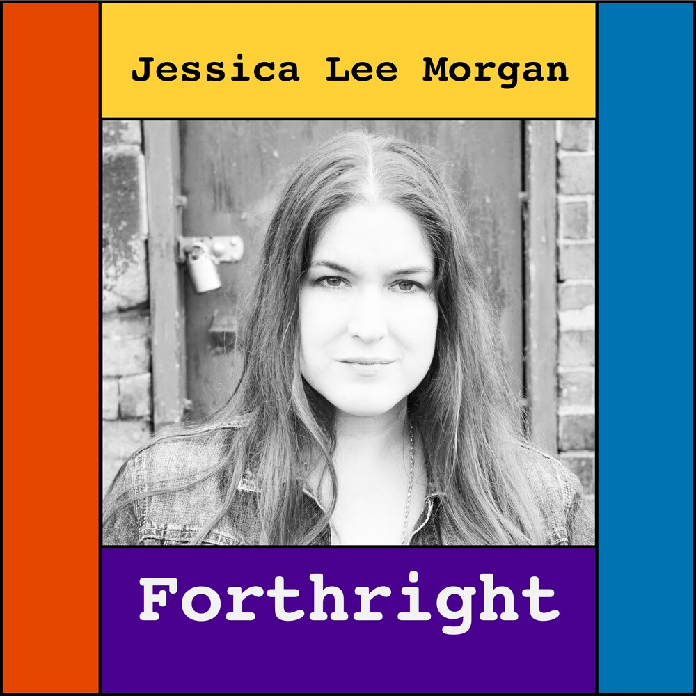 Jessica Morgan  Lee - Forthright