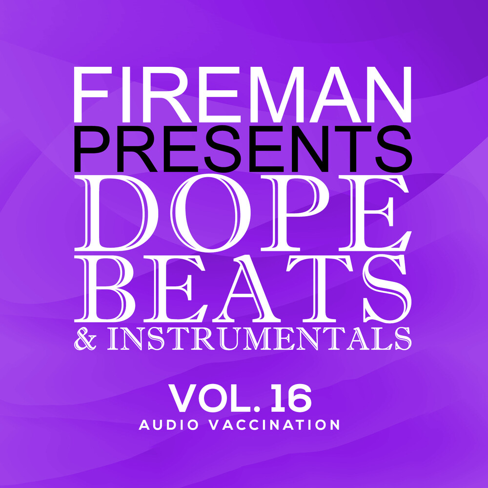 Fireman Beats - Fireman Presents: Dope Beats & Instrumentals 16