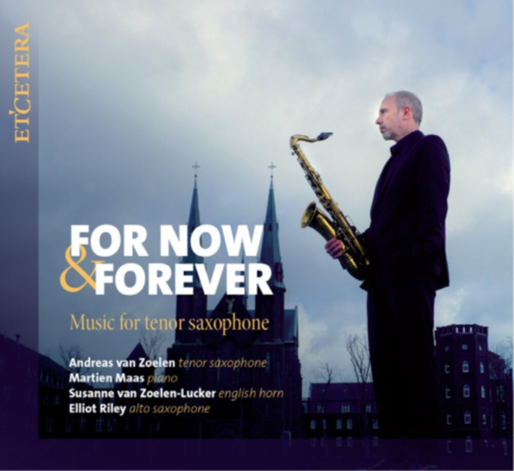 Andreas Zoeln  Van / Maas,Martien - For Now & Forever: Music For Tenor Saxophone