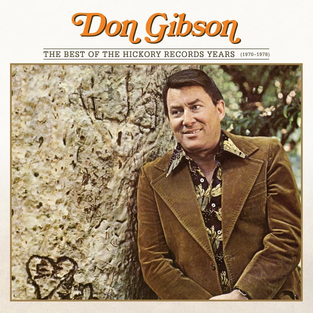 Don Gibson - The Best Of The Hickory Records Years (1970-1978)