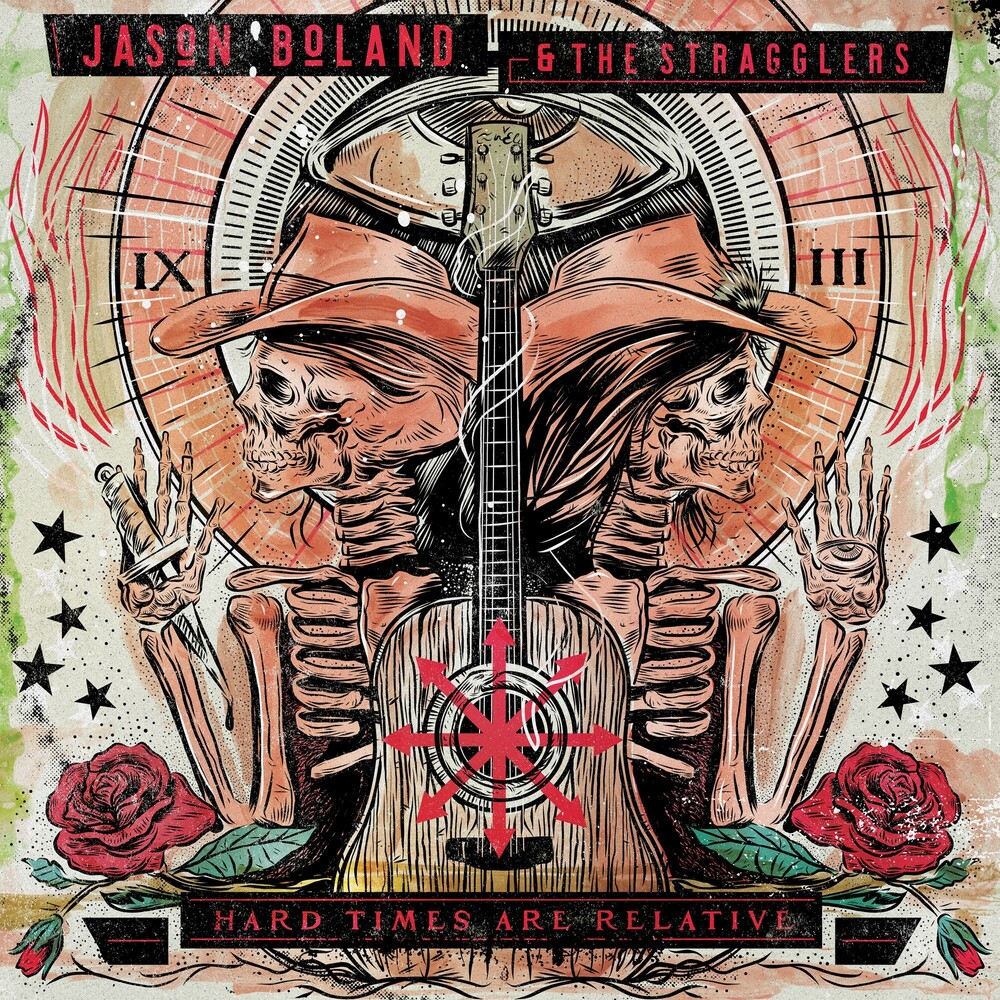Jason Boland & The Stragglers - Hard Times Are Relative [LP]