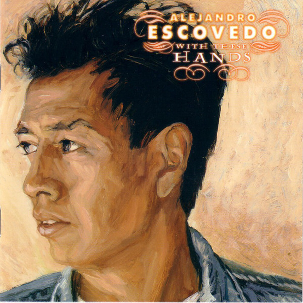Alejandro Escovedo - With These Hands (Gate) [Limited Edition] [180 Gram]
