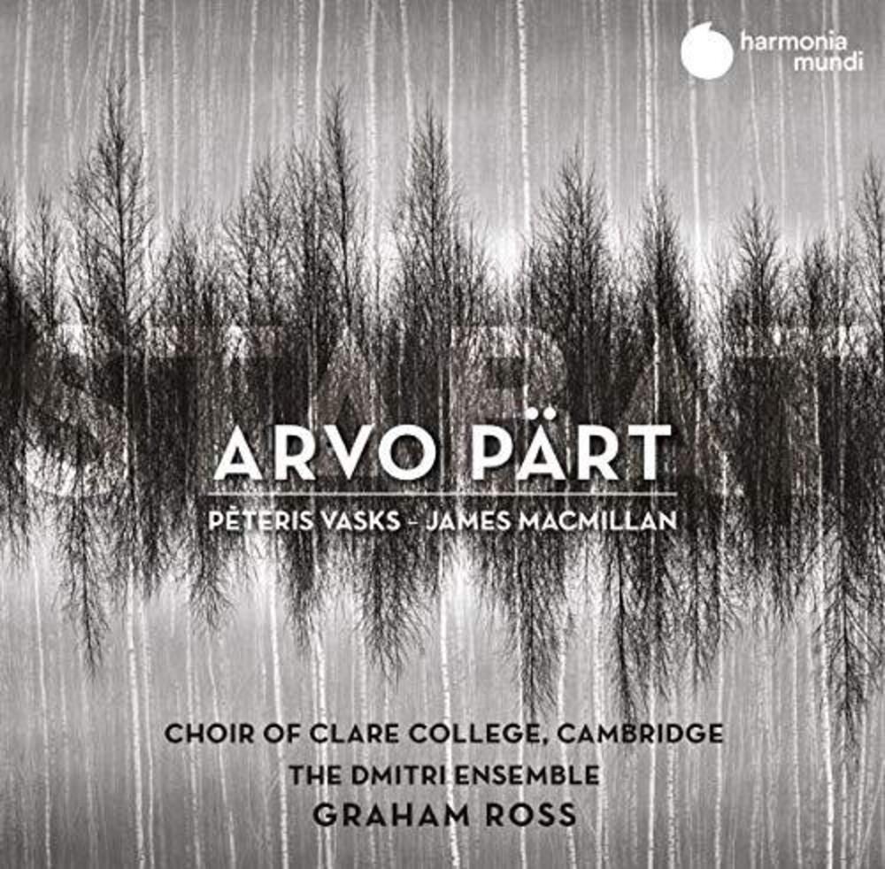 Choir Of Clare College / Graham Ross - Stabat - Arvo Part James Macmillan & Peteris Vasks