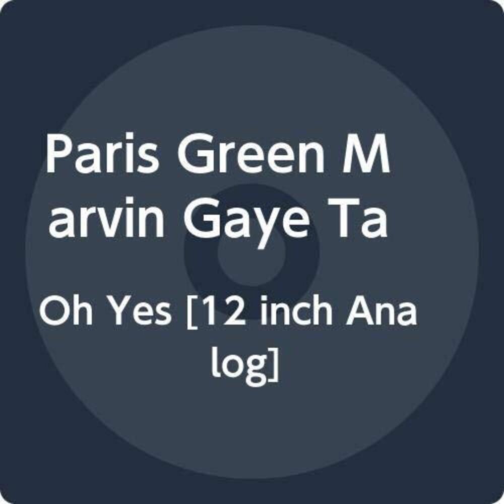 Paris Green / Gaye,Marvin - Oh Yes (Uk)