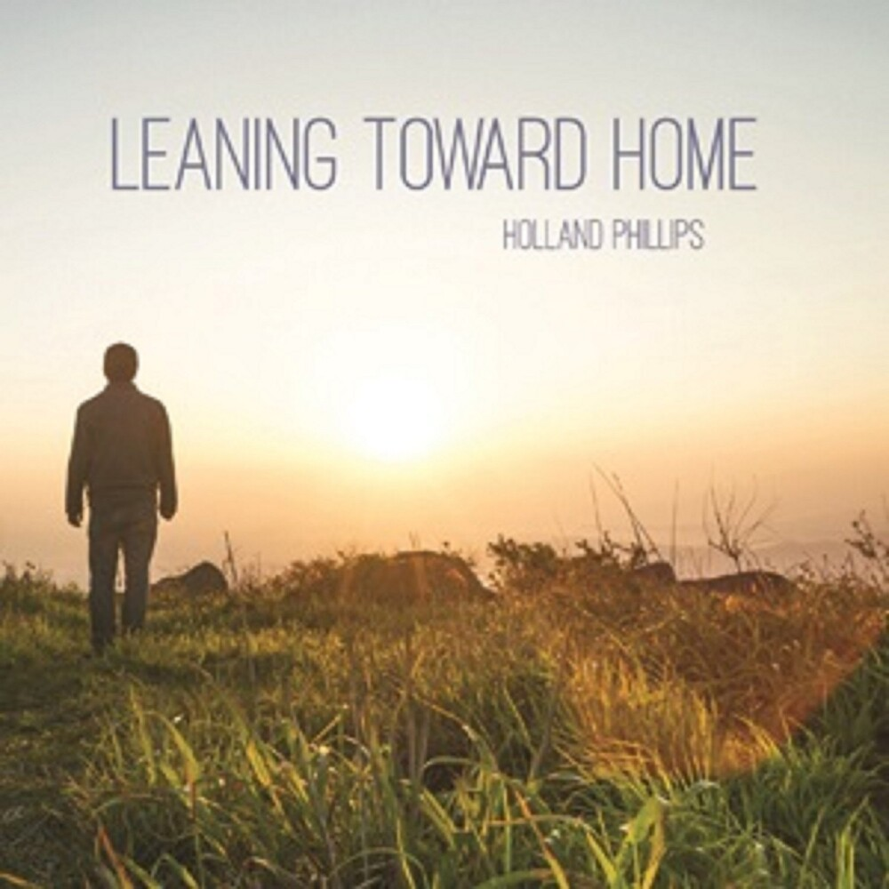 Holland Phillips - Leaning Toward Home (Jewl)