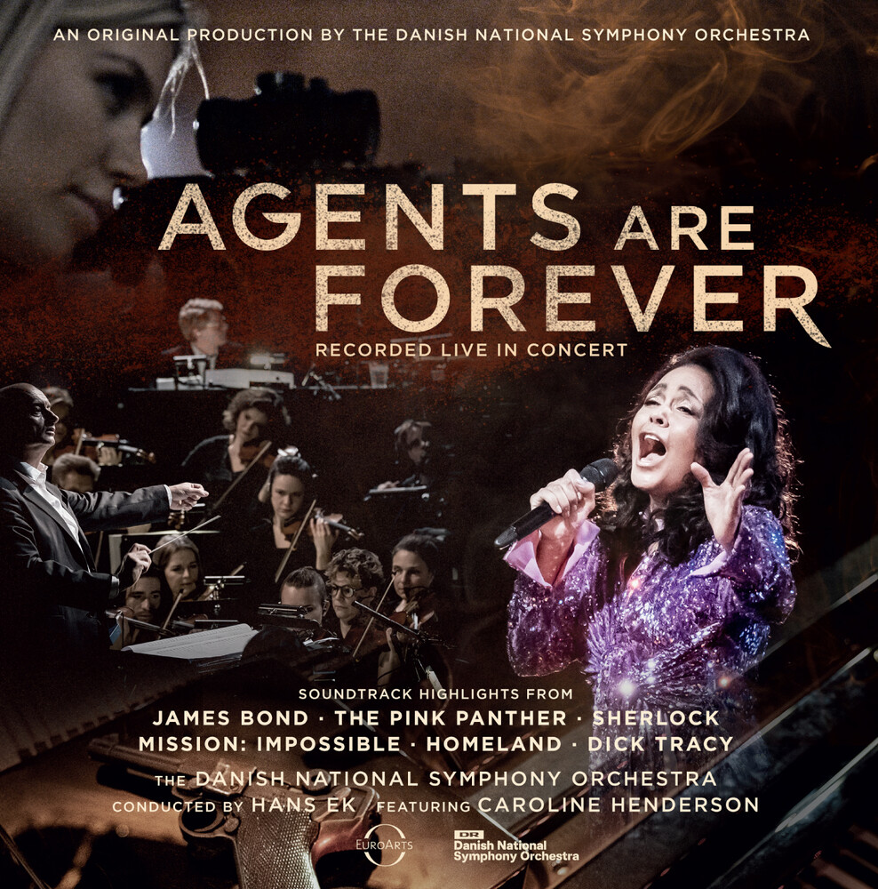 Danish National Symphony Orchestra / Hans Ek - Agents Are Forever - Film Music From The World Of James Bond & Others