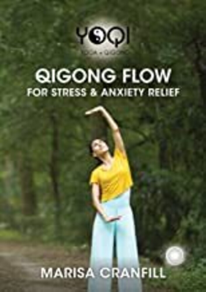 Yoqi: Qigong for Stress Relief - Yoqi: Qigong For Stress Relief