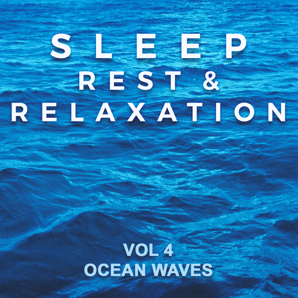 Sleep Rest & Relaxation: Vol 4 Ocean Waves / Var - Sleep Rest & Relaxation: Vol 4 Ocean Waves / Var