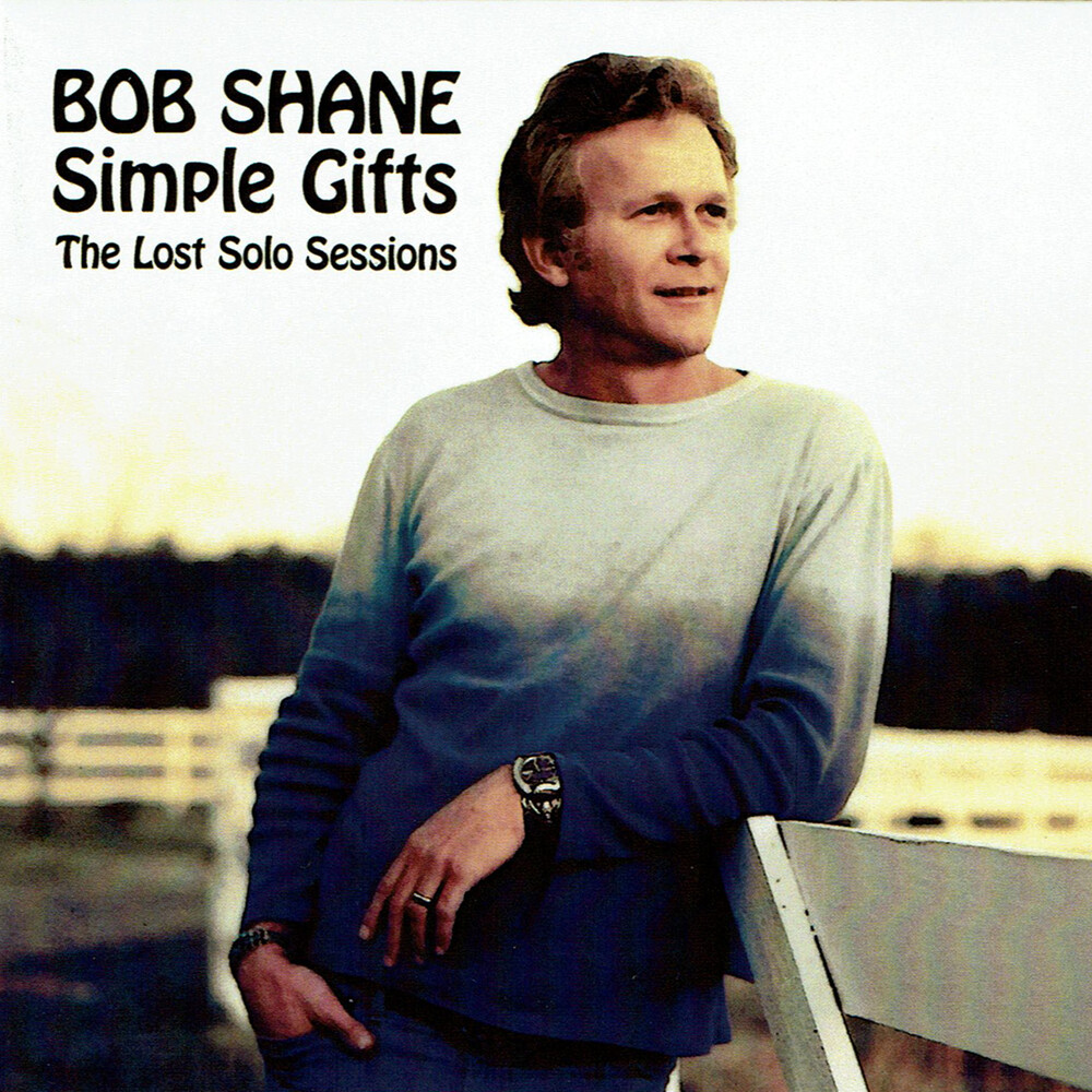 Bob Shane - Simple Gifts: The Lost Solo Sessions