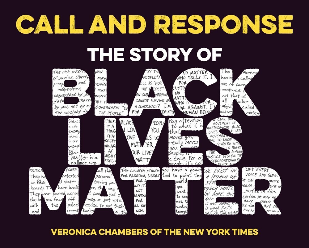 Chambers, Veronica - Call and Response: The Story of Black Lives Matter