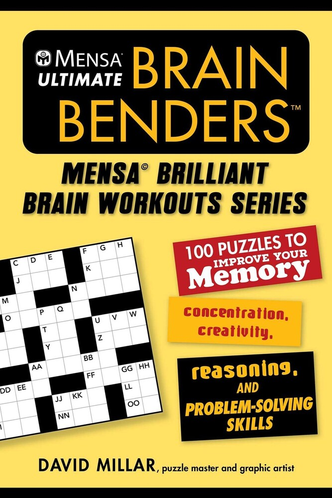 Millar, David - Mensa Ultimate Brain Benders: 100 Puzzles to Improve Your Memory,Concentration, Creativity, Reasoning, and Problem-Solving Skill