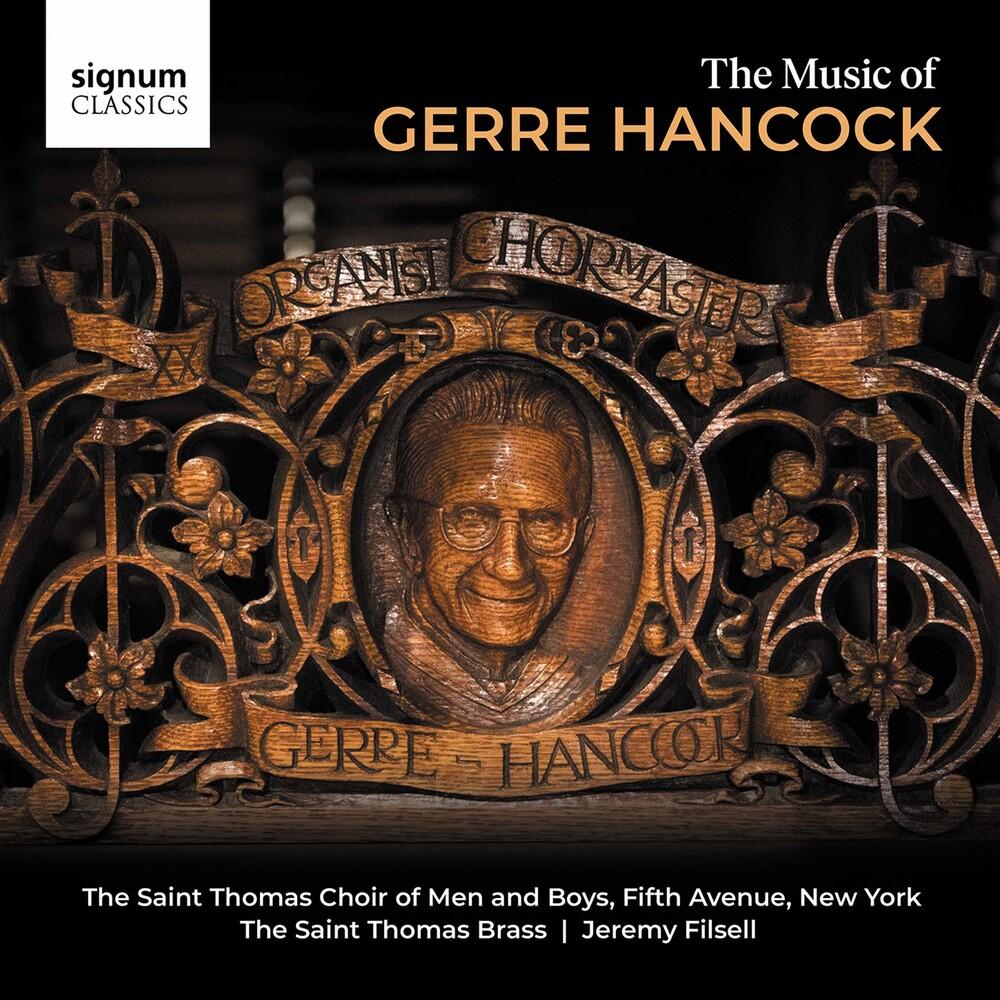 Saint Thomas Choir of Men & Boys, Fifth Avenue, New York - Music Of Gerre Hancock