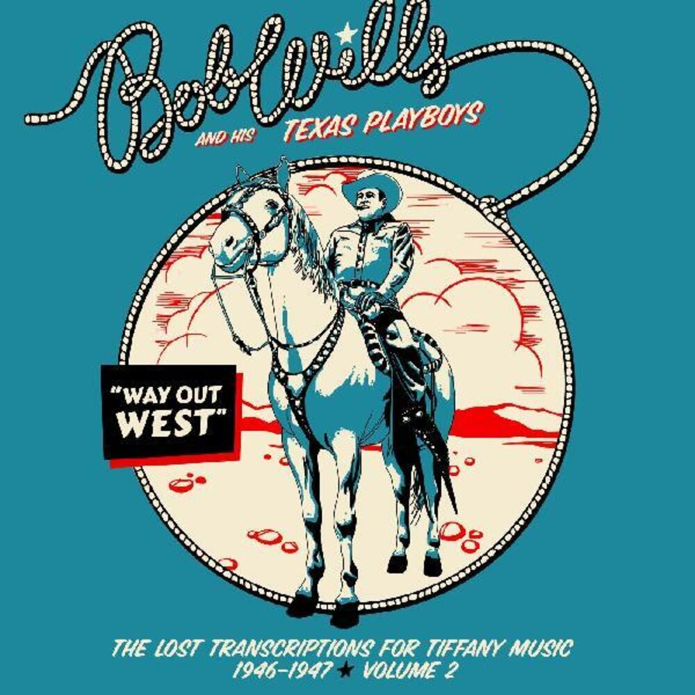Bob Wills  & His Texas Playboys - Way Out West - The Lost Transcriptions For Tiffany