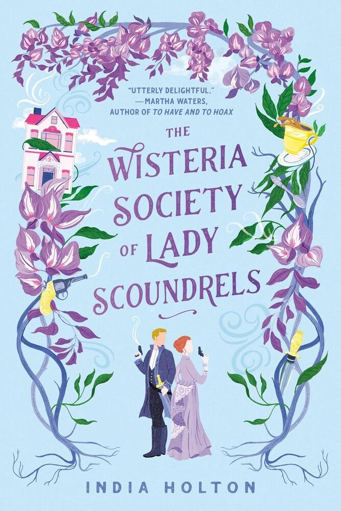 India Holton - Wisteria Society Of Lady Scoundrels (Ppbk)