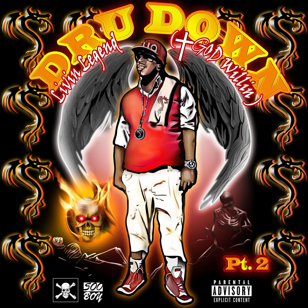 Dru Down - Livin Legend (God Willin) Part 2