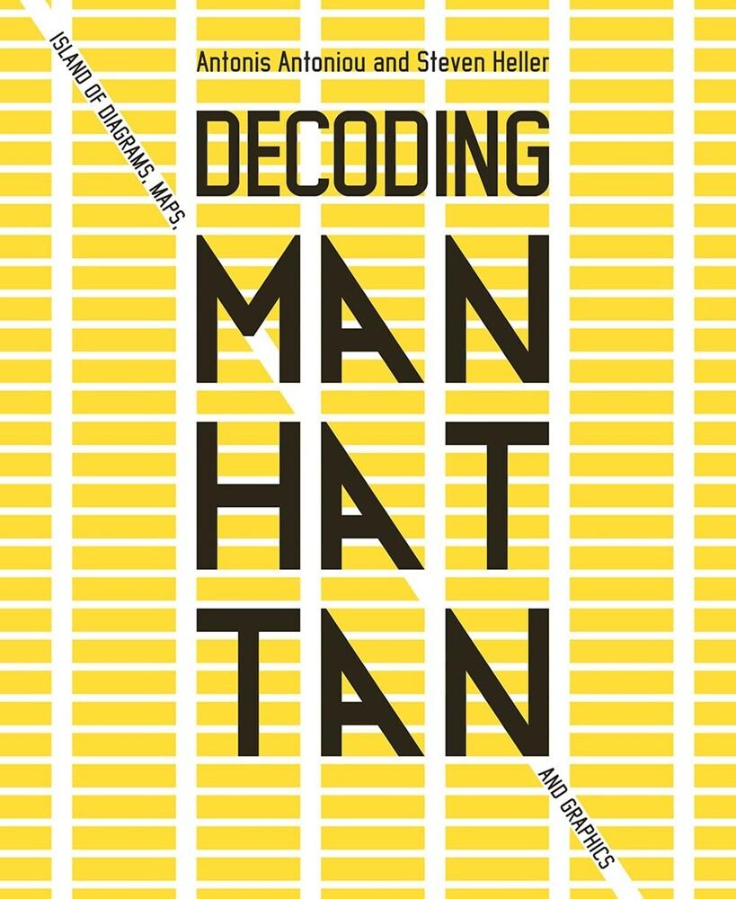 Antonis Antoniou  / Heller,Steven - Decoding Manhattan (Hcvr)