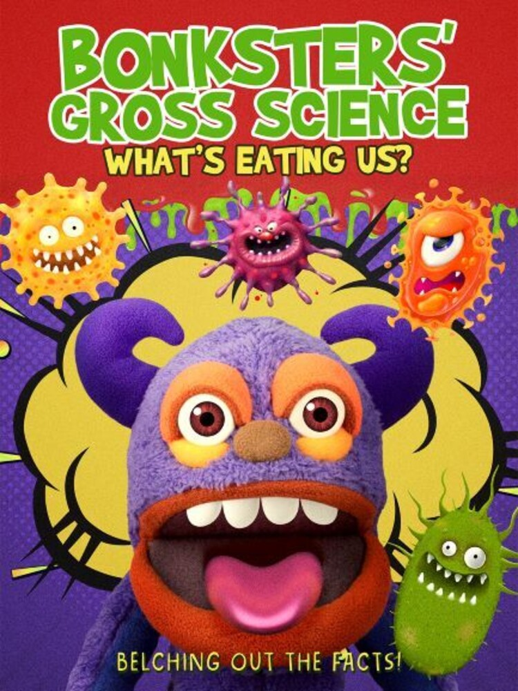 - Bonksters Gross Science: Whats Eating Us?
