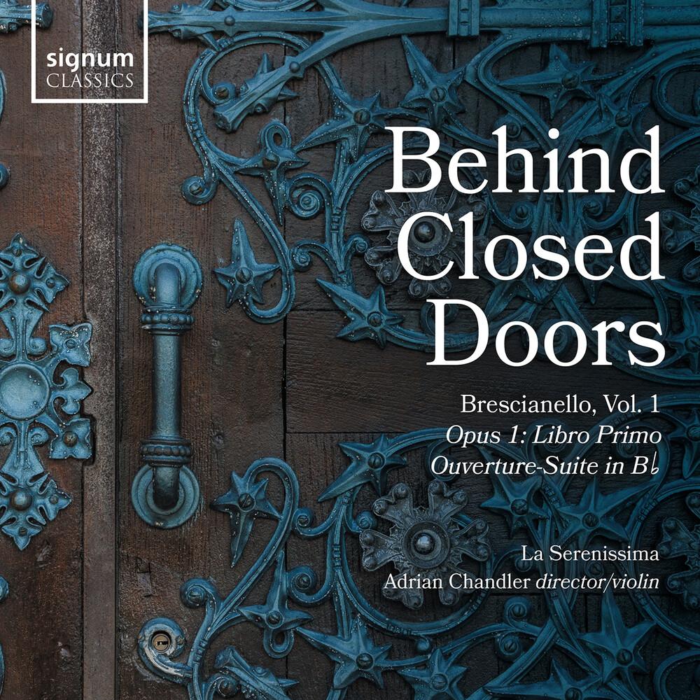Brescianello / Chandler / La Serenissima - Behind Closed Doors