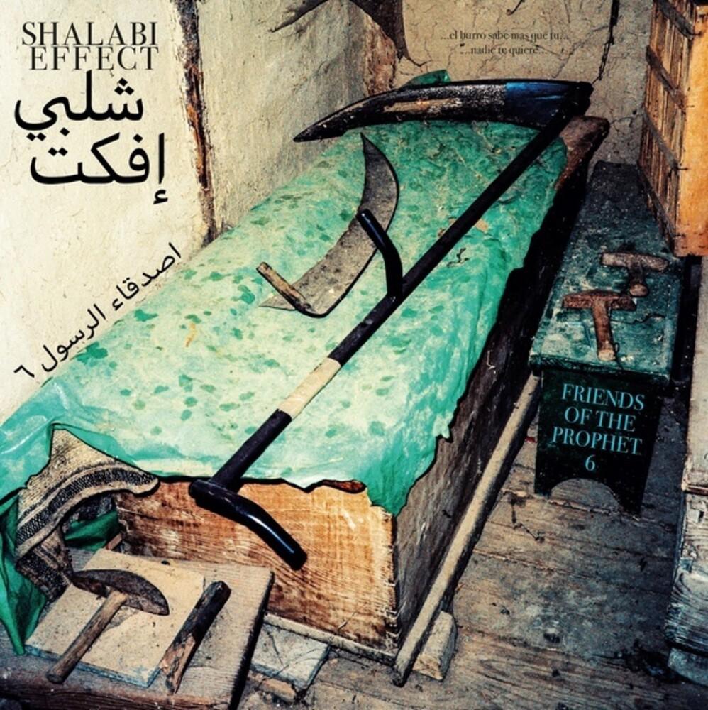 Shalabi Effect - Friends Of The Prophet 6