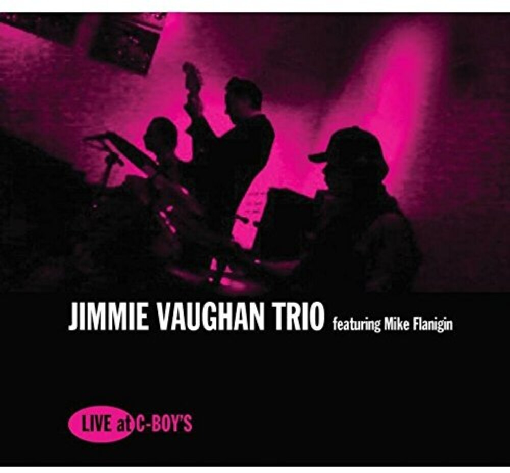 Jimmie Vaughan - Live At C-Boy's