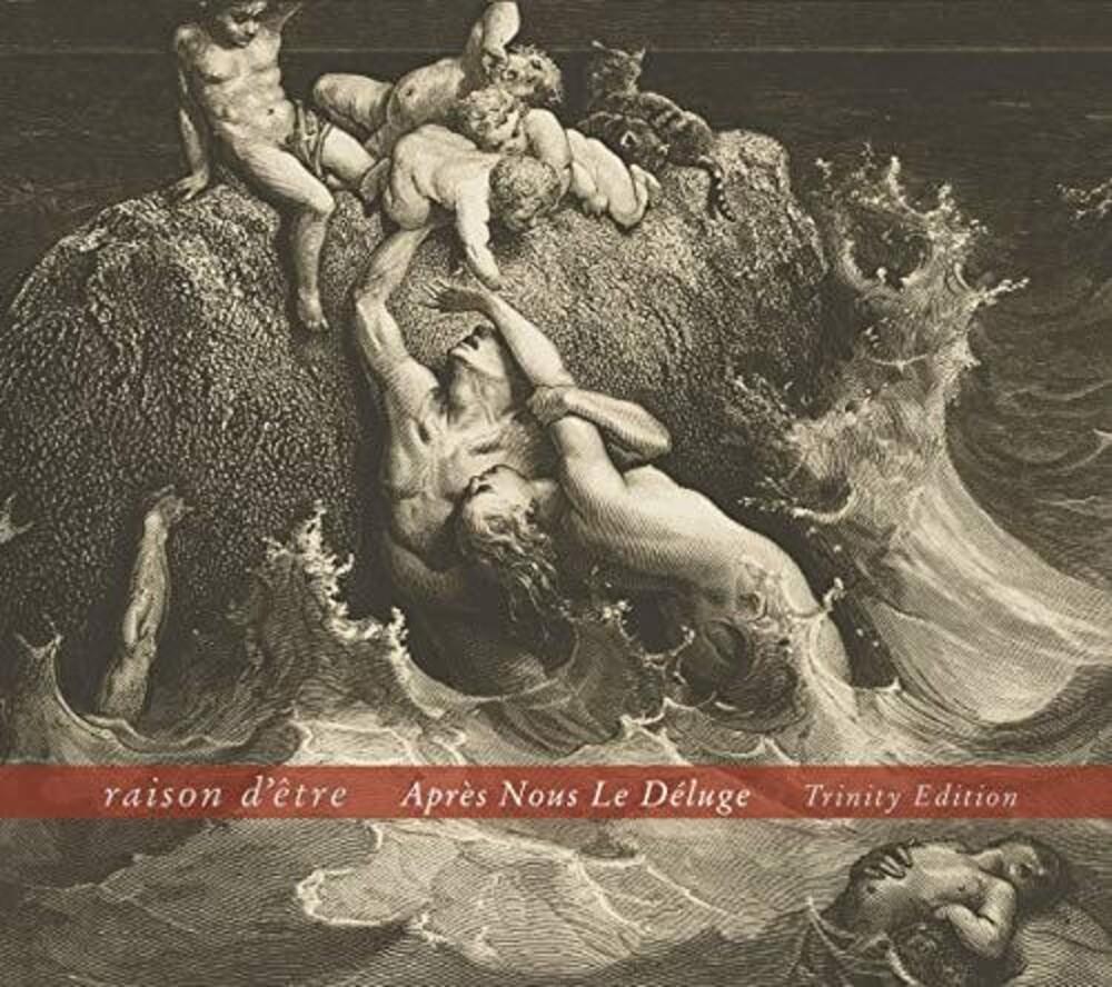 Raison Detre - Apres Nous Le Deluge (Trinity Edition) [Digipak]