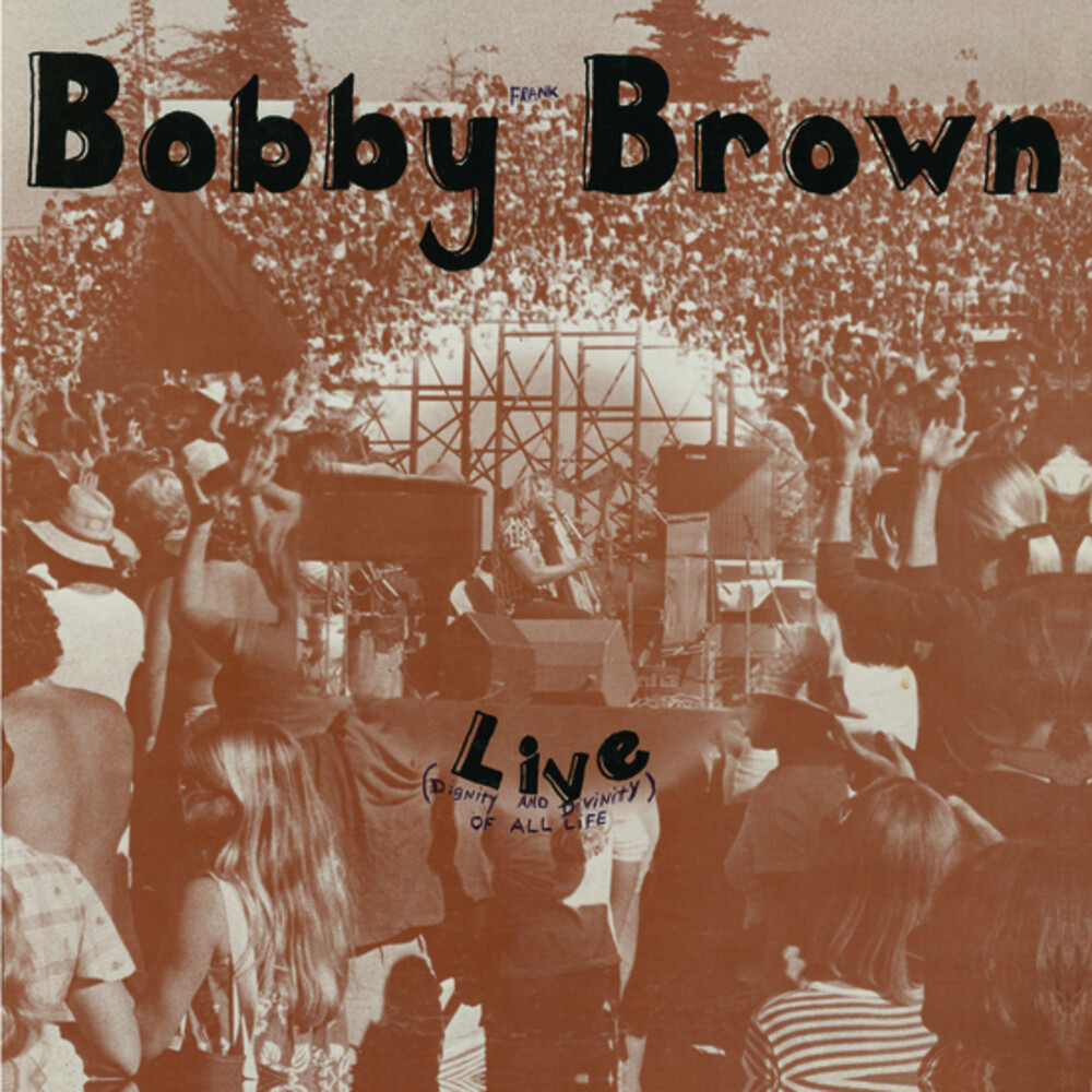 Bobby Brown Frank - Live (Divinity And Dignity Of All Life) [Reissue]