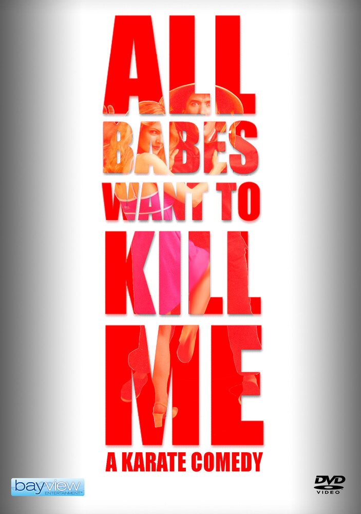 - All Babes Want To Kill Me