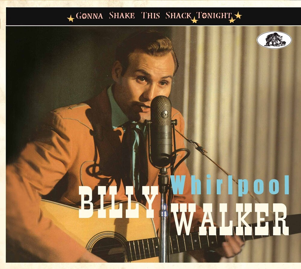 Billy Walker - Whirlpool: Gonna Shake This Shack Tonight [With Booklet]