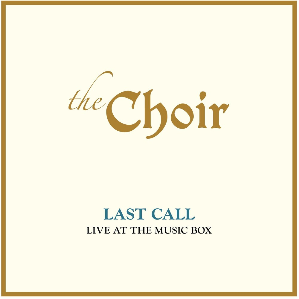 Choir - Last Call: Live At The Music Box (Live)