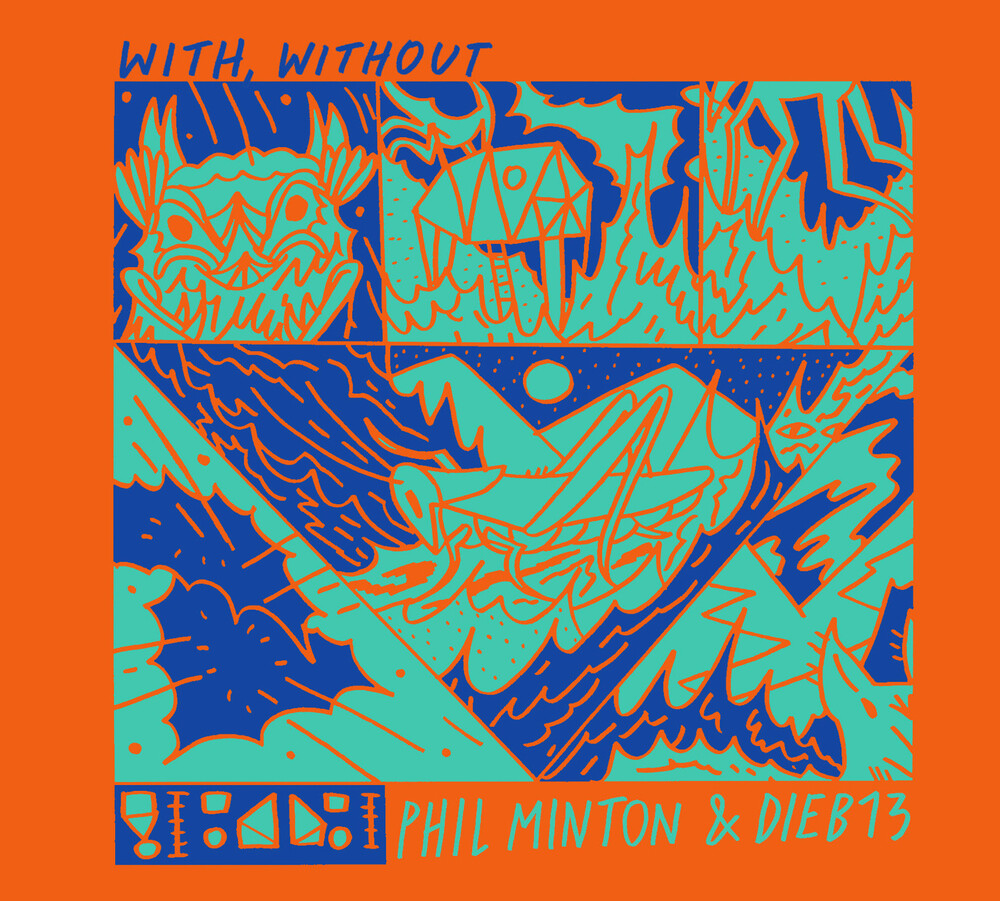 Phil Minton & Dieb13 - With Without
