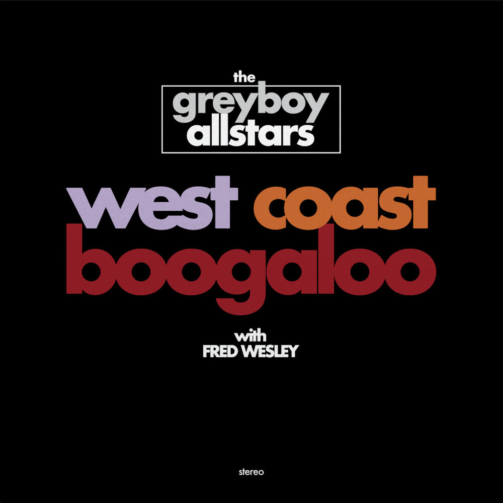 Greyboy Allstars - West Coast Boogaloo