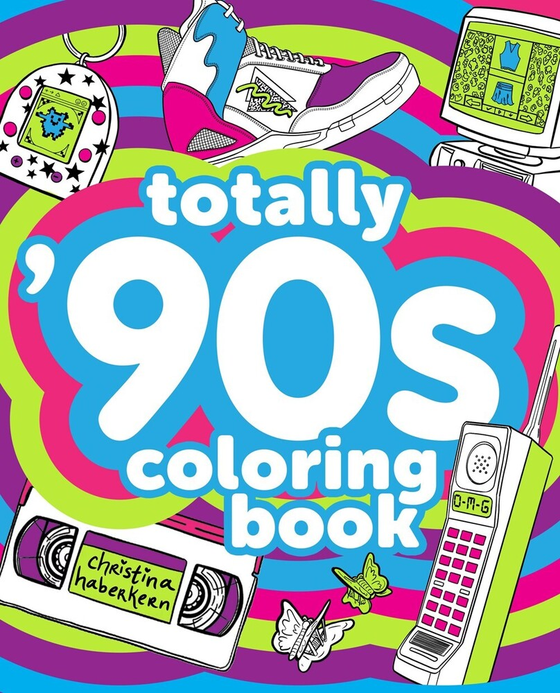 Haberkern, Christina - Totally '90s Coloring Book