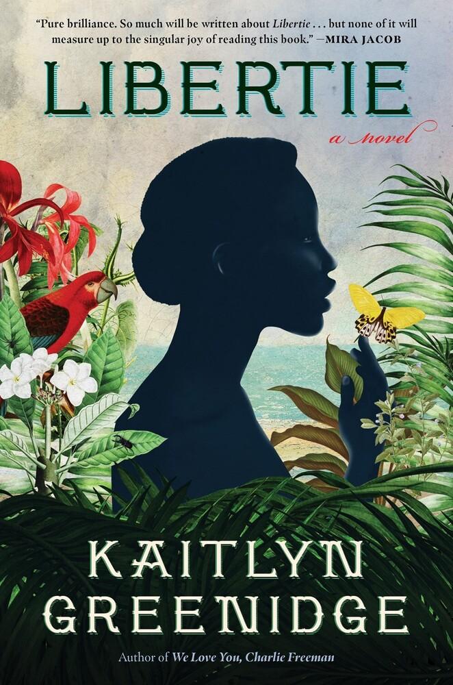 Greenidge, Kaitlyn - Libertie: A Novel