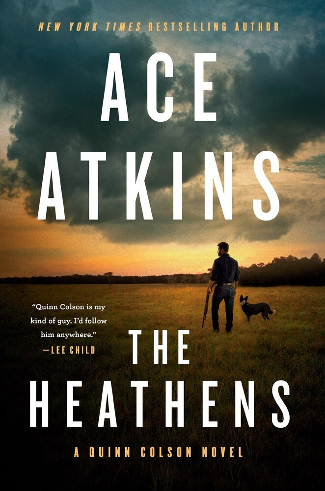 Ace Atkins - The Heathens: A Quinn Colson Novel