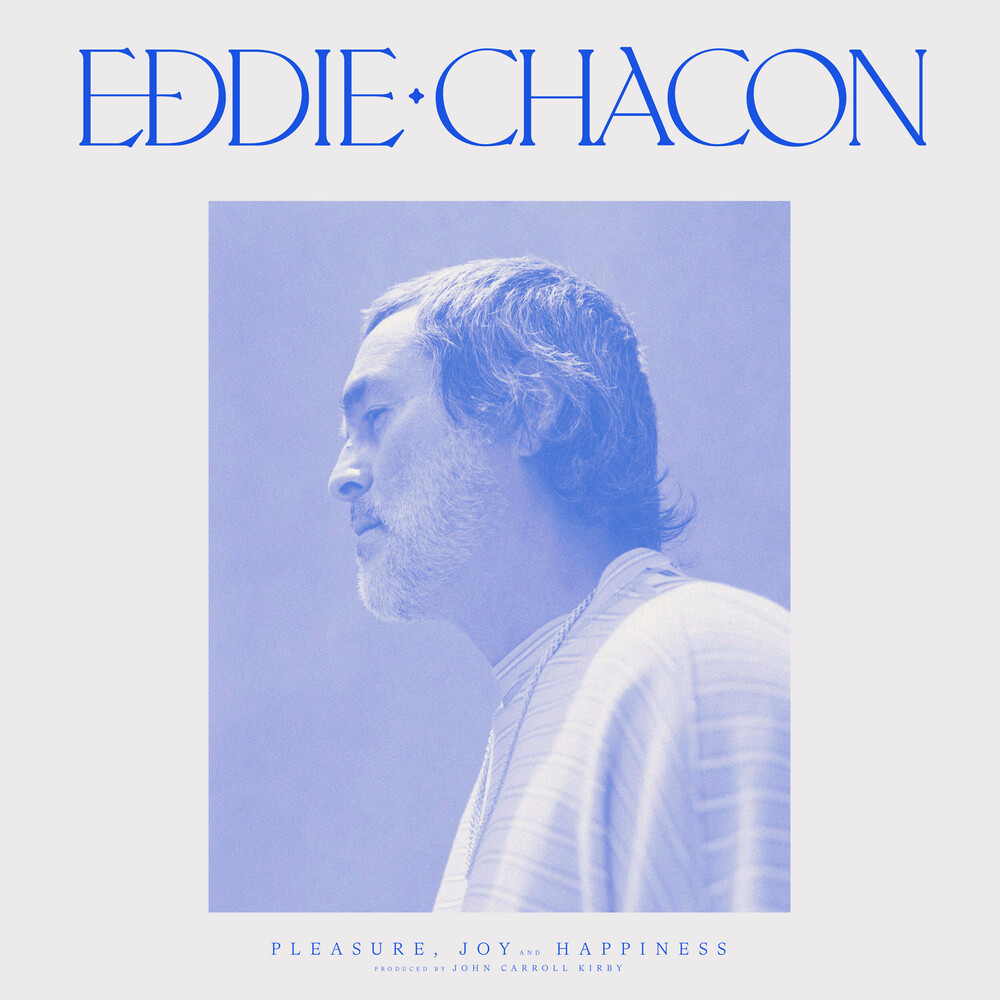 Eddie Chacon - Pleasure Joy & Happiness (Blue Vinyl) (Blue) [Limited Edition]