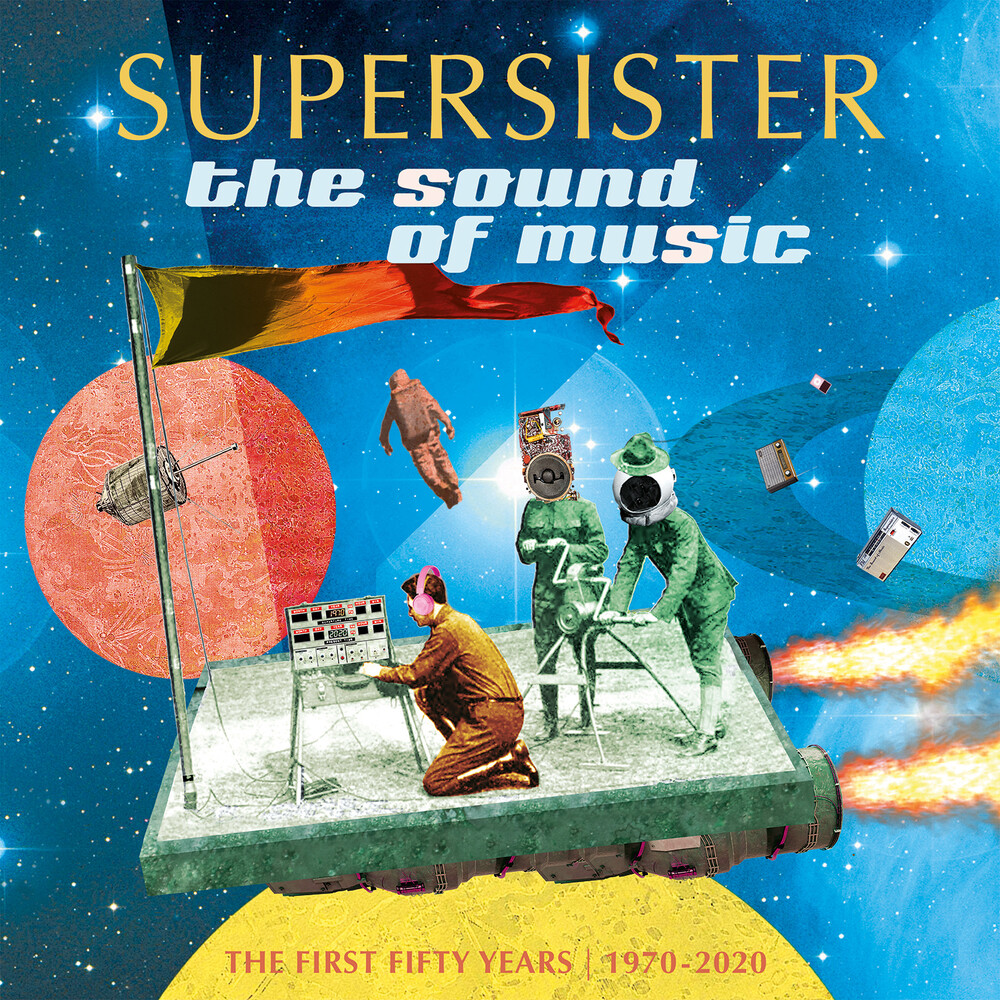 Supersister - Sound Of Music: The First 50 Years: 1970-2020
