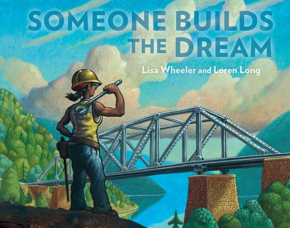 Lisa Wheeler  / Long,Loren - Someone Builds The Dream (Hcvr) (Ill)