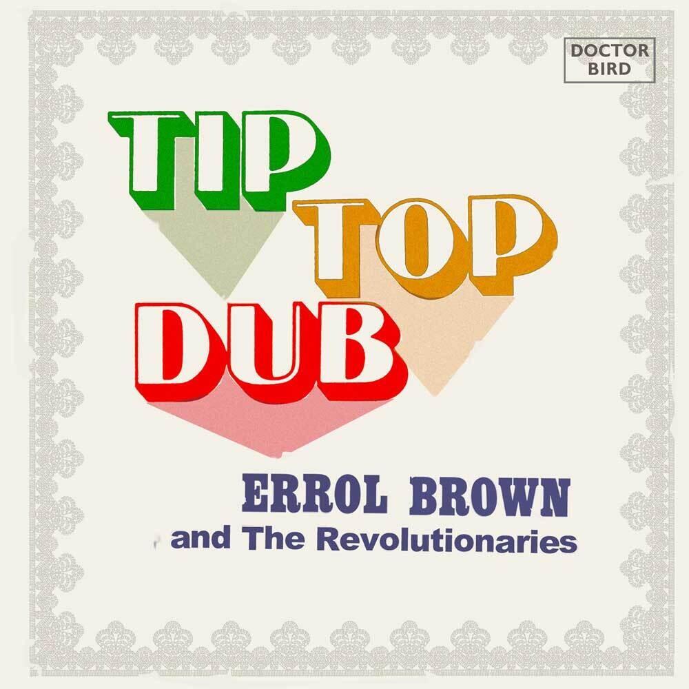 Errol Brown  & The Revolutionaries - Tip Top Dub (Uk)