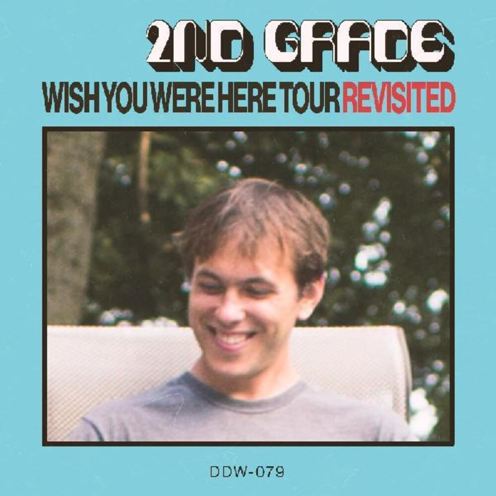 2nd Grade - Wish You Were Here Tour Revisited