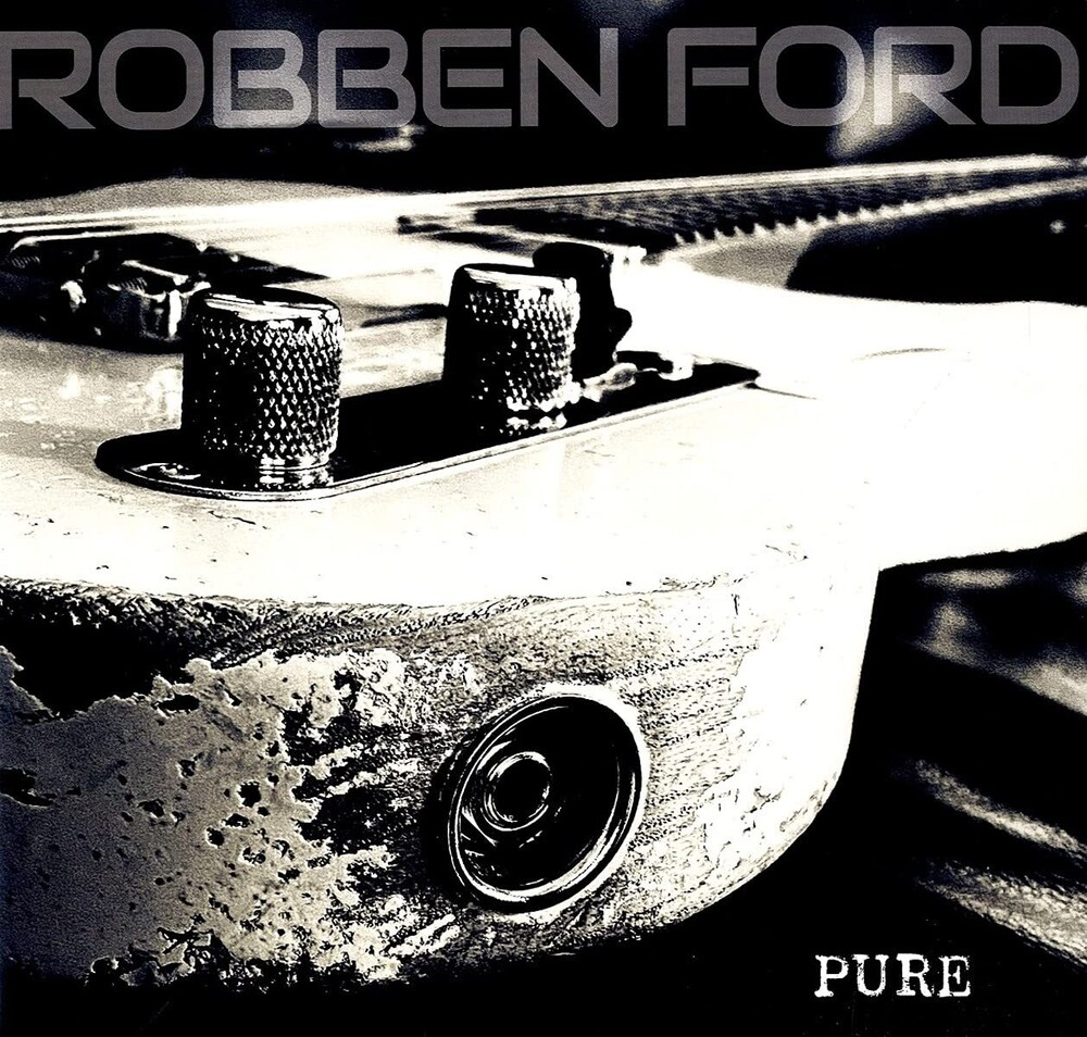 Robben Ford - Pure (Gate)