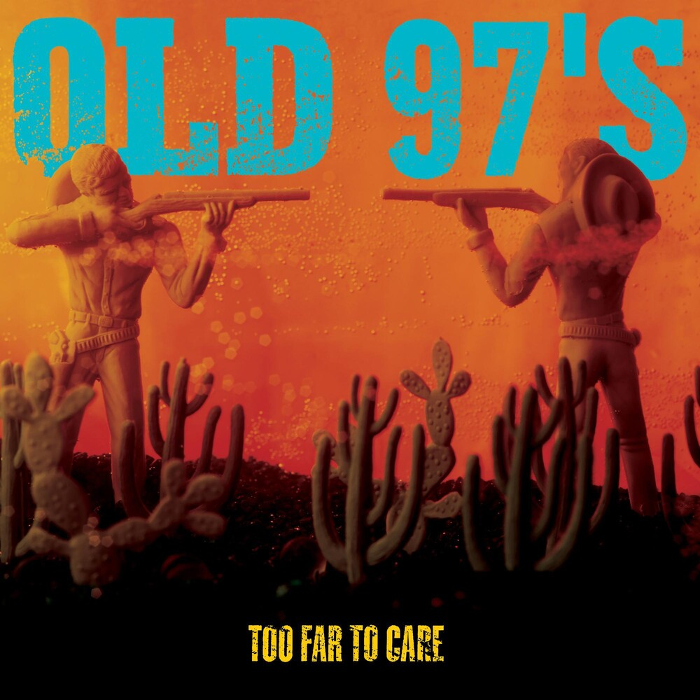 Old 97's - Too Far To Care [Vinyl]