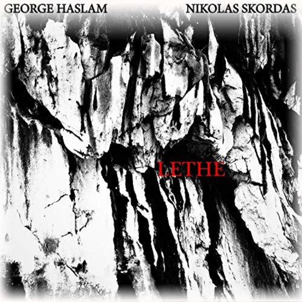 George Haslam / Skordasnikolas - Lethe (Uk)
