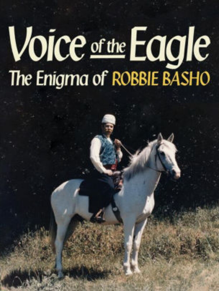 - Voice Of The Eagle: The Enigma Of Robbie Basho