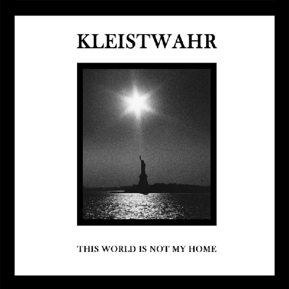 Kleistwahr - This Is Not My World / Over Your Heads Forever