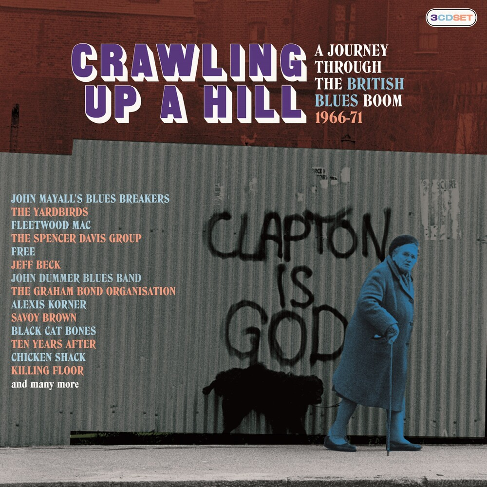 Crawling Up A Hill Journey Through British Blues - Crawling Up A Hill: Journey Through The British Blues Boom 1966-1971 / Various
